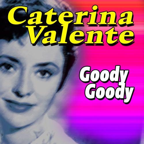 Goody, Goody von Caterina Valente