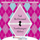 Jane Austens Northanger Abbey (Gekürzt) by Val McDermid