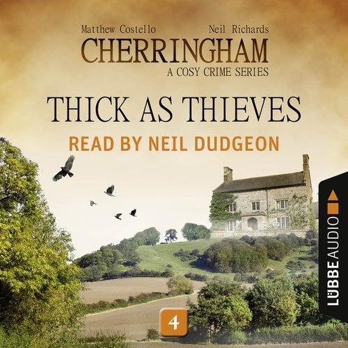 Thick as Thieves - Cherringham - A Cosy Crime Series: Mystery Shorts 4 (Unabridged) von Matthew Costello Neil Richards