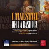 I Maestri della Basilica by Cappella Musicale di Santa Maria Maggiore