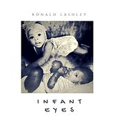 Infant Eyes by Ronald Lashley