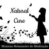 Natural Cure - Músicas Relaxantes de Meditação para Dormir Bem Estar Estudar com Sons da Natureza Instrumentais by Sleep Music System