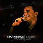 Coleção Markinhos Moura, Vol. 1 by Markinhos Moura