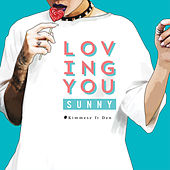 Loving You Sunny by Kimmese