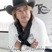 Vaya Con Diabla by TC Taylor