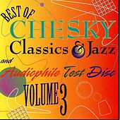 Play & Download The Best of Chesky Classics & Jazz and Audiophile Test Disk, Vol. 3 by Various Artists | Napster