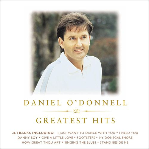 Play & Download Greatest Hits by Daniel O'Donnell | Napster