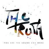 You Are the Sound You Make by The Truth