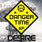 Danger Time by Desire