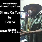 Shame On You - Single by Luciano