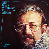 Play & Download The Roger Whittaker Christmas Album by Roger Whittaker | Napster