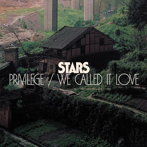 Privilege/We Called It Love by Stars