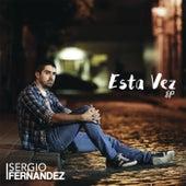 Esta Vez EP by Sergio Fernandez