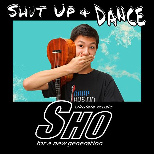 Shut up and Dance by Sho.