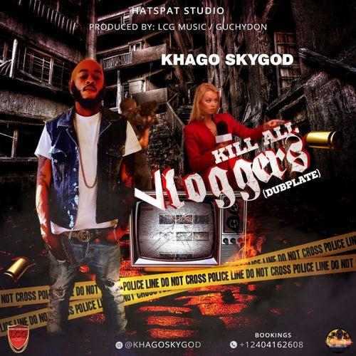 Kill All Vloggers - Single by Khago