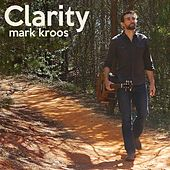 Clarity by Mark Kroos