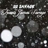 Travis James Savage by 22 Savage