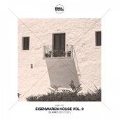 Eisenwaren House, Vol. 9 (Summer 2017 Edit.) by Various Artists
