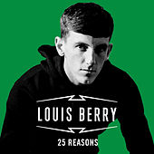 25 Reasons by Louis Berry