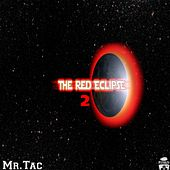 The Red Eclipse, Vol. 2 by Mr. Tac
