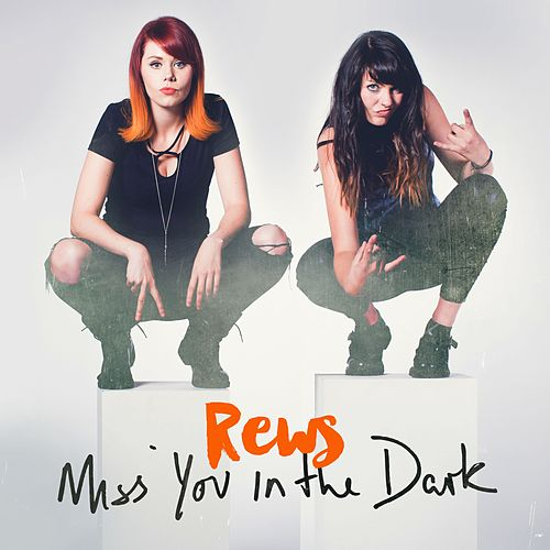 Miss You In The Dark by Rews