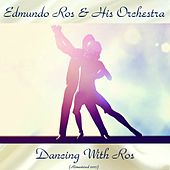 Dancing With Ros (Remastered 2017) by Edmundo Ros