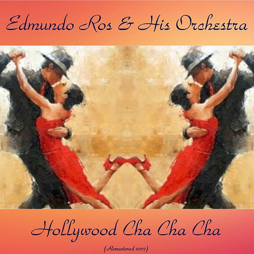 Hollywood Cha Cha Cha (Remastered 2017) by Edmundo Ros