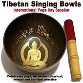 Tibetan Singing Bowls - International Yoga Day 2017 Session (Celebrates Yoga, an Ancient Physical, Mental and Spiritual Practice) Wipe out All Negativity Inside You by Tibetan Singing Bowls