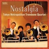Nostalgia by Tokyo Metropolitan Trombone Quartet