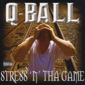 Stress 'n' tha Game by Q-ball