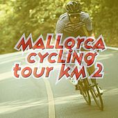 Mallorca Cycling Tour KM 2 by Various Artists