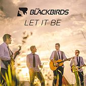 Let It Be by The Blackbirds