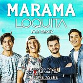 Loquita (Remix) by Marama