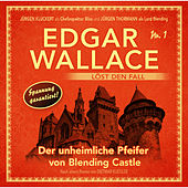 Edgar Wallace löst den Fall, Nr. 1: Der unheimliche Pfeifer von Blending Castle von Edgar Wallace