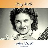 After Dark (Remastered 2017) by Kitty Wells
