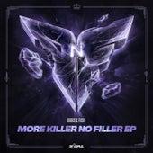 More Killer No Filler (Remixes) by Dodge & Fuski