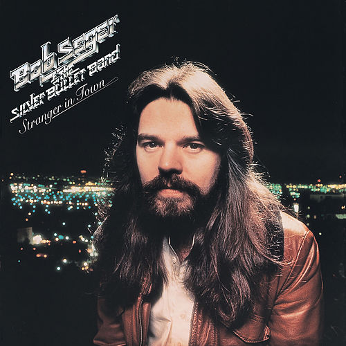 Stranger In Town by Bob Seger