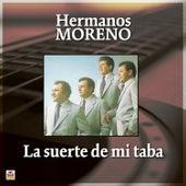 La Suerte de Mi Taba by Los Hermanos Moreno
