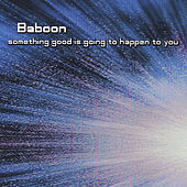 Something Good Is Going To Happen To You by Baboon