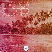 Tropical Shores - Chill & Lounge Sounds by Various Artists