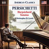 Persichetti: Harpsichord Sonatas Nos. 1, 3, 5, 8 & 9 by Christopher D. Lewis