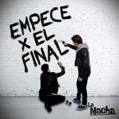 Empecé por el Final by Macha