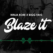 Blaze It by Ninja Kore