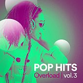 Pop Hits Overload, Vol. 3 by Various Artists