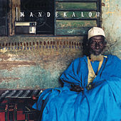 Mandékalou: The Art and Soul of the Mande Griots by Various Artists