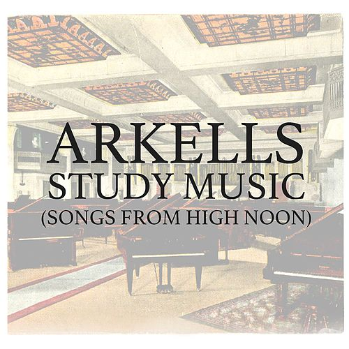 Study Music (Songs from High Noon) by Arkells