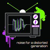 Noise For A Distorted Generation by Various Artists