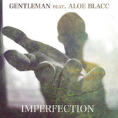 Imperfection (Feat. Aloe Blacc) by Gentleman