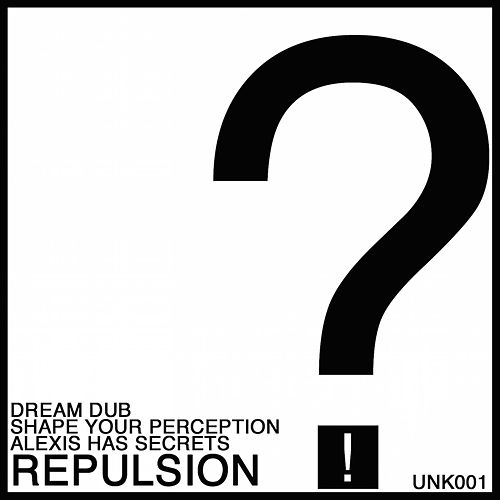 Alexis Has Secrets / Dream Dub / Shape Your Perception by Repulsion
