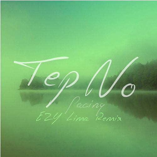 Pacing (EZY Lima Remix) by Tep No